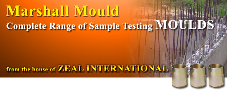 Marshall Mould, Cylindrical Mould : Zeal International
